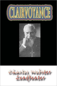 Clairvoyance Charles Webster Leadbeater Author
