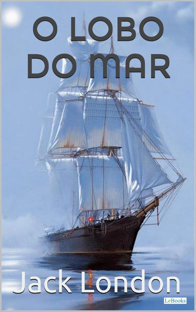 O Lobo do Mar als eBook von Jack London - Lebooks Editora