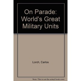 On Parade - The world's great military units - Carlos Lorch