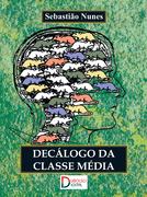 Sebastião Nunes: Decálogo da classe média