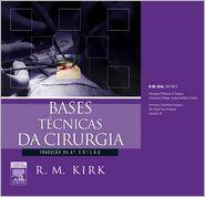 Bases Técnicas De Cirurgia - R.M. Kirk,