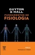 John E. Hall: Guyton Hall Fundamentos de Fisiologia