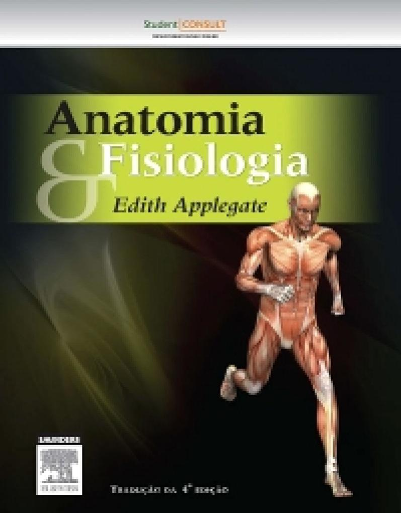 Anatomia e Fisiologia als eBook von Edith Applegate - Elsevier Health Sciences