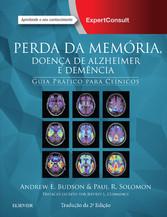 Perda da Memória, Doença de Alzheimer e Demência - Andrew E. Budson, Paul R. Solomon