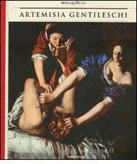 Artemisia Gentileschi. Storia di una passione. Catalogo della mostra (Milano, 22 settembre 2011-30 gennaio 2012)