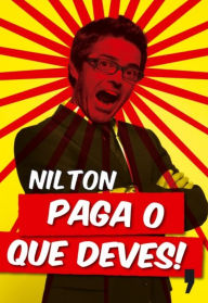 Paga o que deves! - Nilton