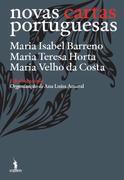 Maria Isabel Barreno;Maria Teresa Horta;Maria Velho da Costa: Novas Cartas Portuguesas - Edição Anotada