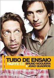 Tubo de Ensaio, Parte III - Bruno Nogueira, João Quadros