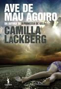 Camilla, Läckberg: Ave de Mau Agoiro