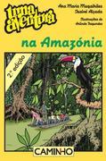 Ana Maria Magalhães;Isabel Alçada: Uma Aventura na Amazónia