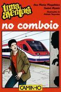 Isabel Alçada;Ana Maria Magalhães: Uma Aventura no Comboio