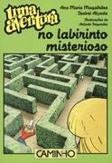 Ana Maria Magalhães;Isabel Alçada: Uma Aventura no Labirinto Misterioso