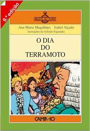 O Dia do Terramoto - Ana Maria Magalhães, Isabel Alçada