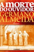 A Morte do Ouvidor - GERMANO ALMEIDA