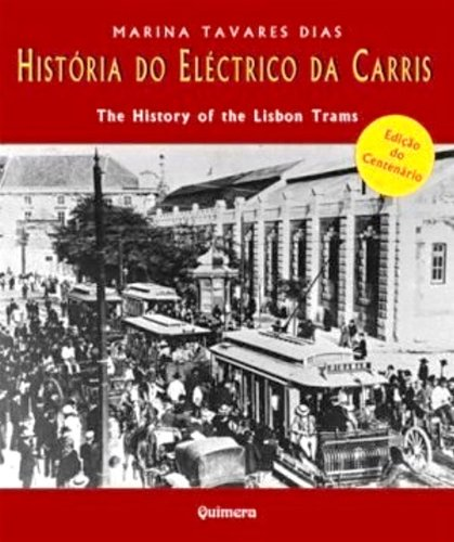 História Do Eléctrico Da Carris / the History of the Lisbon Trams