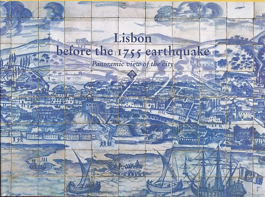 Lisbon before the 1755 earthquake. Panoramic view of the city. - Henriques, Paulo (Ed.)