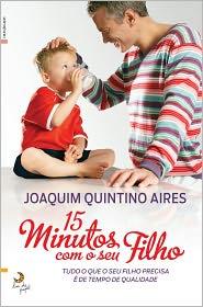 15 Minutos com o Seu Filho - Joaquim Quintino Aires