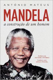 Mandela - Construção de Um Homem - António Mateus