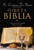 O que é a Bíblia - JOAQUIM CARREIRA NEVES