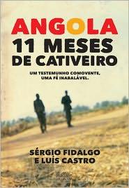 Angola - 11 Meses de Cativeiro - Luís Castro, Sérgio Vidal