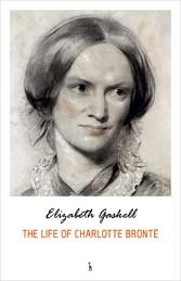 The Life of Charlotte Brontë