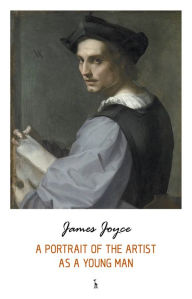A Portrait of the Artist as a Young Man James Joyce Author