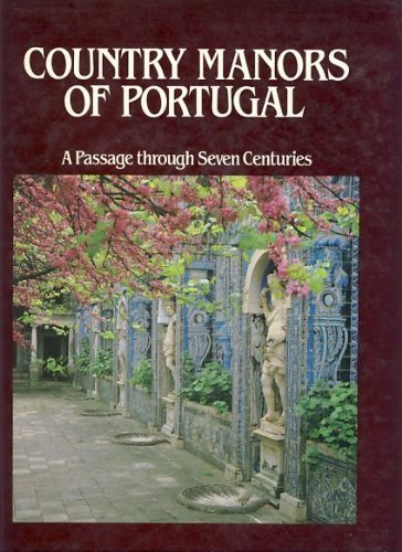Country Manors of Portugal - Binney, Marcus