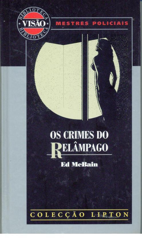 OS CRIMES DO RELÂMPAGO - McBAIN, Ed [Salvatore A. Lombino] (1926 -)