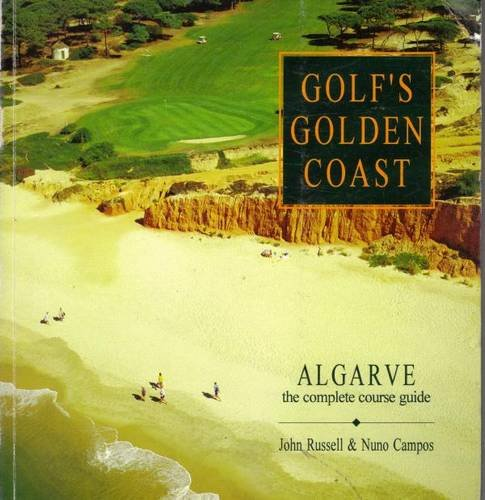 Golf's Golden Coast: Algarve (Insider's Guides) - Russell, John