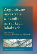 Zagraniczne inwestycje w handlu na rynkach lokalnych - Klosiewicz-Gorecka, Urszula (red. )