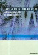 Cos mnie zmartwilo ale zapomnialem - Mikolajewski, Jaroslaw