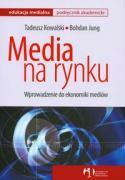 Media na rynku - Kowalski, Tadeusz; Jung, Bohdan