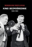 Kino bezposrednie (1960 - 1963) - Przylipiak, Miroslaw