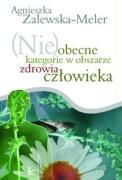 (Nie)obecne kategorie w obszarze zdrowia czlowieka - Zalewska-Meler, Agnieszka