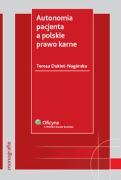 Autonomia pacjenta a polskie prawo karne - Dukiet-Nagorska, Teresa