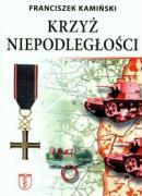 Krzyz niepodleglosci - Kaminski, Franciszek