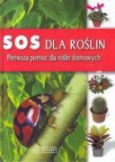 SOS dla roslin. Pierwsza pomoc dla roslin domowych