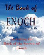 The Book Of Enoch, Complete Edition: Including The Book Of The Secrets Of Enoch Anonymous Author