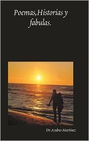 Poemas, Historia Y Fabulas - Dr. Andres Martinez