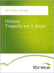 Octavia Tragedia em 5 Actos