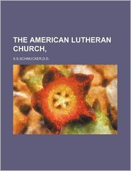 THE AMERICAN LUTHERAN CHURCH, - d.d. S.s.schmucker