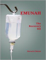 Emunah - The Recovery Kit - Boruch Clinton