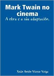 Mark Twain no cinema: A obra e a súa Adaptación - Xoán Antón Vizoso Veiga