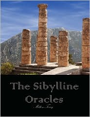 The Sibylline Oracles: Translated From The Greek Into English Blank Verse