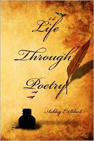 Life Through Poetry - Ashley Black