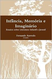 INF Ncia, Mem RIA E Imagin Rio Fernando Azevedo Author