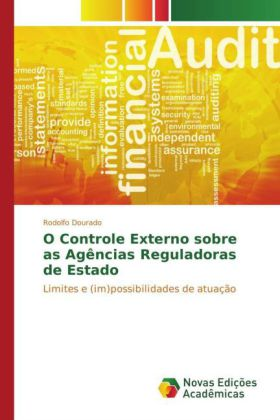 O Controle Externo sobre as Agências Reguladoras de Estado - Limites e (im)possibilidades de atuação - Dourado, Rodolfo