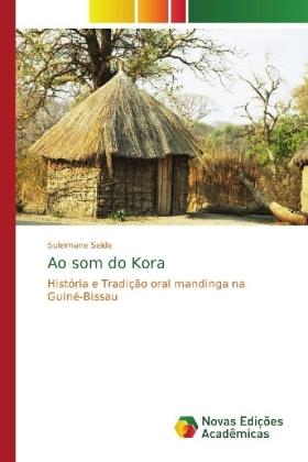 Ao som do Kora - História e Tradição oral mandinga na Guiné-Bissau - Seide, Suleimane