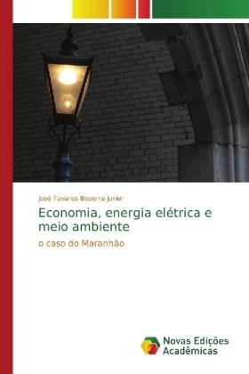 Economia, energia elétrica e meio ambiente - o caso do Maranhão