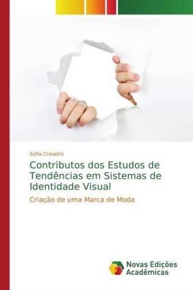 Contributos dos Estudos de Tendências em Sistemas de Identidade Visual - Criação de uma Marca de Moda - Craveiro, Sofia